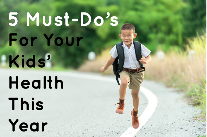 5 Must-Do's For Your Children's Health This Year